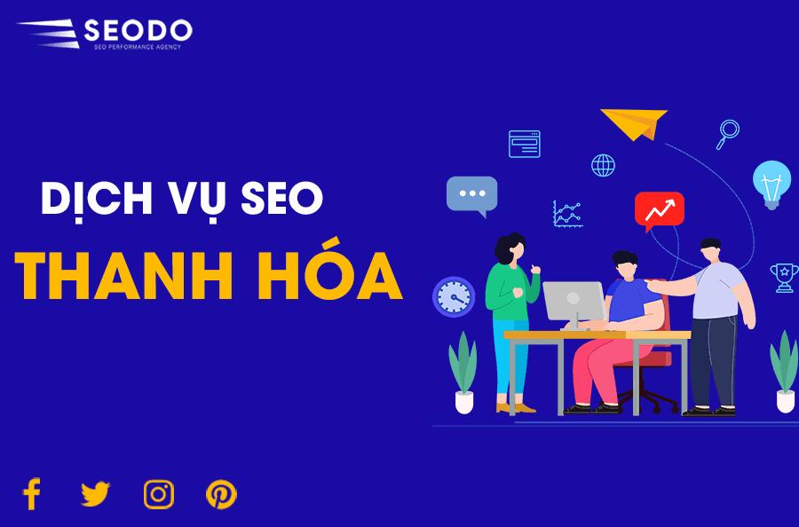 Dịch Vụ SEO Thanh Hóa - Lên TOP Bền Vững & Hiệu Quả Dài Lâu