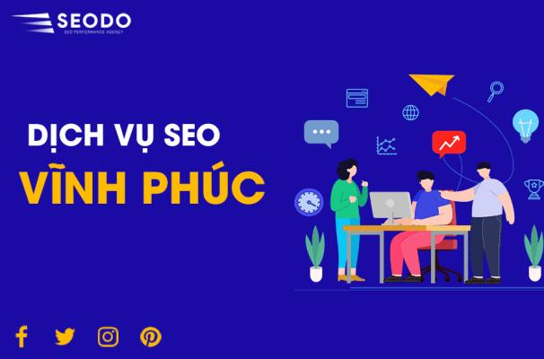 Dịch Vụ SEO Vĩnh Phúc - SEO Lên Top Bền Vững